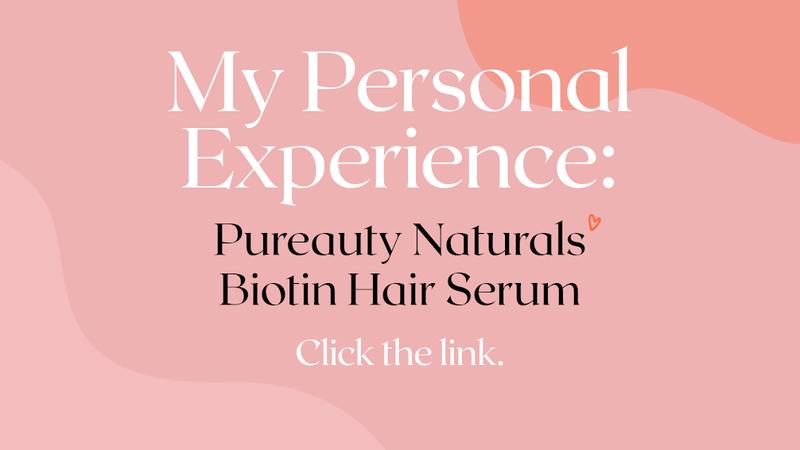 My Personal Experience: Pureauty Naturals Biotin Hair Serum