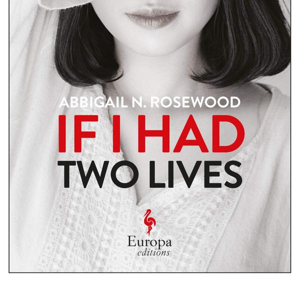 If I Had Two Lives by Abbigail N. Rosewood