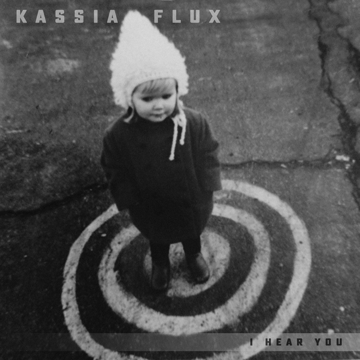 Kassia Flux - I Hear You