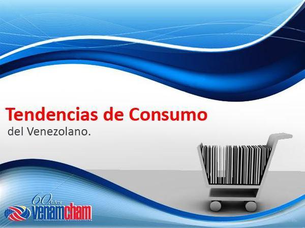 Tendencias de consumo del venezolano / Yacarlí Carreño Santamaría / Tendencias Digitales