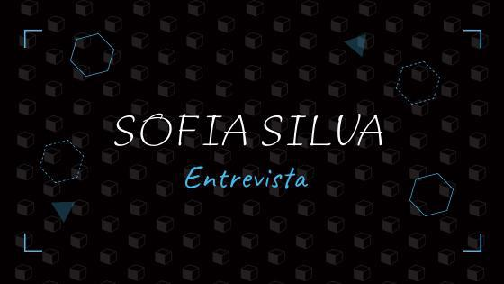 Entrevista / Sofia Silva